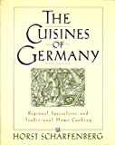 img - for The Cuisines of Germany: Regional Specialties and Traditional Home Cooking by Scharfenberg, Horst (1989) Hardcover book / textbook / text book