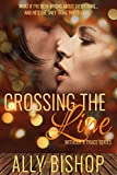 Crossing the Line: Without a Trace series, a contemporary sexy romance novel