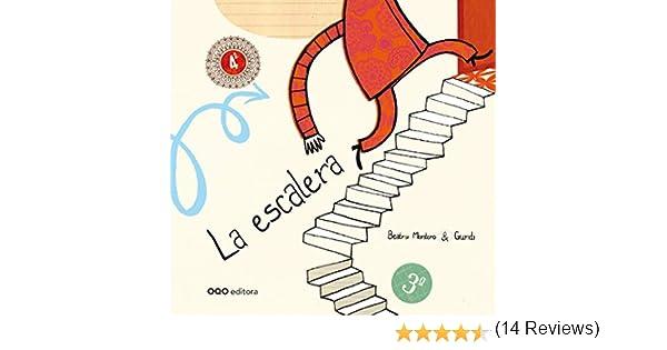 La escalera (colección O): Amazon.es: Montero, Beatriz, Nieto Guridi, Raúl: Libros