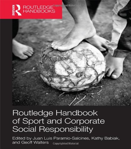 Routledge Handbook of Sport and Corporate Social Responsibility (Foundations of Sport Management)