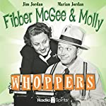 Fibber McGee and Molly: Whoppers | Don Quinn,Phil Leslie