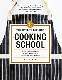 Amazon.com: The Haven\'s Kitchen Cooking School: Recipes and ...