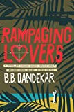 Rampaging Lovers, B. B. Dandekar, 1909421375