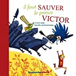 Il faut sauver le prince Victor | Christine Beigel
