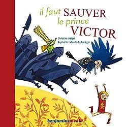 Il faut sauver le prince Victor