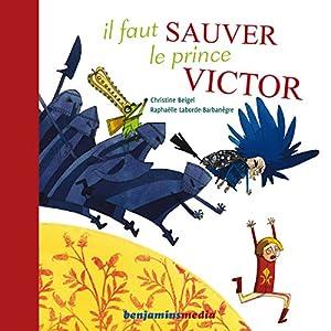 Il faut sauver le prince Victor Performance