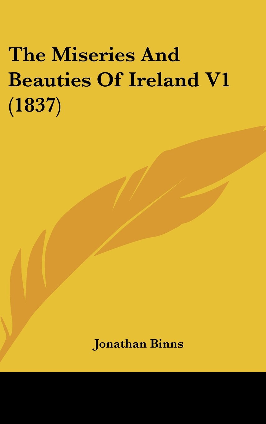 The Miseries And Beauties Of Ireland V1 (1837) pdf