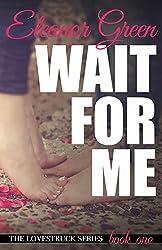 Wait for Me (LoveStruck Series Book 1)