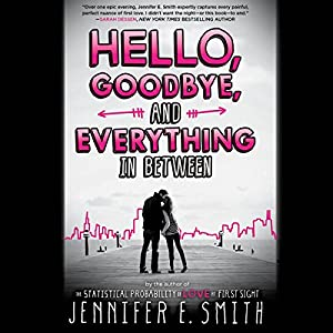 Hello, Goodbye, and Everything in Between Audiobook