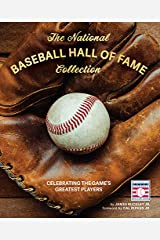 The National Baseball Hall of Fame Collection: Celebrating the Game's Greatest Players Hardcover