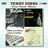 4 Classic Albums - Terry Gibbs - Terry Gibbs / Mallets A Plenty / Vibes On Velvet / A Jazz Band Ball-