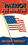 The Patriot Joe Morton, Michael DeVault, 0984123369
