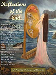 Reflections of the End (Authors Choice Select Anthologies 1)