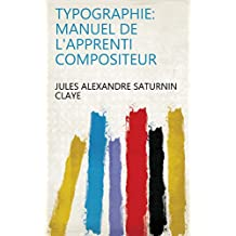 Typographie: manuel de l'apprenti compositeur (French Edition)