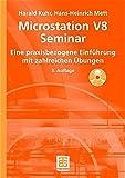 MicroStation V8 Seminar: Eine praxisbezogene Einführung mit zahlreichen Übungen (German Edition)