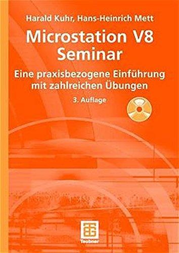MicroStation V8 Seminar. Eine praxisbezogene Einführung mit zahlreichen Übungen