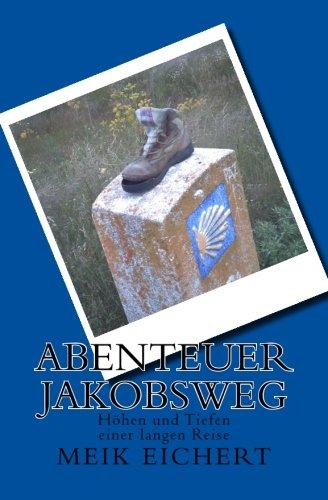 Abenteuer Jakobsweg: Höhen und Tiefen einer langen Reise