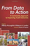 img - for From Data to Action: A Community Approach to Improving Youth Outcomes (HEL Impact Series) book / textbook / text book