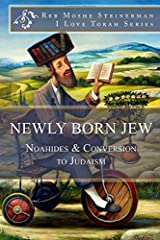 Newly Born Jew: Noahides & Conversion to Judaism Paperback