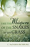 I See Whispers of the Snakes in the Grass