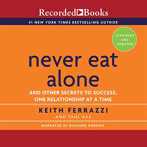 Never Eat Alone,...