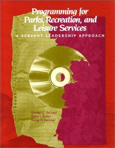 Programming for Parks, Recreation, and Leisure Services: A Servant Leadership Approach: 1st (First) Edition