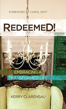 Redeemed!: Embracing a Transformed Life - Kindle edition ...