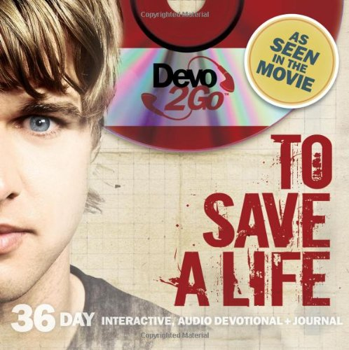 To Save A Life Devo2Go: 36 Day Interactive, Audio Devotional pdf epub