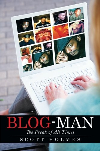 Blog-Man: The Freak of All Times ebook