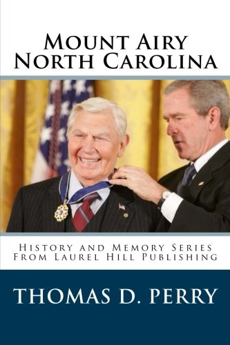 Download Mount Airy North Carolina (History and Memory) pdf