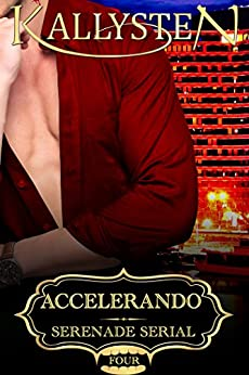Accelerando (Serenade Serial Book 4) by [Kallysten]