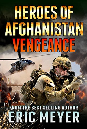 Black Ops Heroes of Afghanistan: Vengeance by [Meyer, Eric]