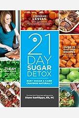 21-Day Sugar Detox by Diane Sanfilippo: Twenty one day SUGAR DETOX:21 Days Sugar Detox:Twenty First Day Sugar Detox Paperback