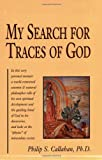 My Search for Traces of God, Philip S. Callahan, 0911311548