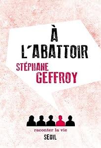 vignette de 'À l'abattoir (Stéphane Geffroy)'