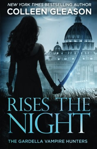 Rises the Night (The Gardella Vampire Hunters: Victoria) (Volume 2) (Victoria Gardella)