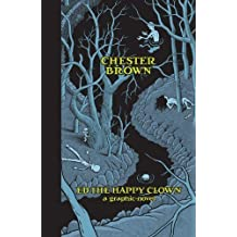 Ed the Happy Clown: A Graphic Novel by Brown. Chester Published by Drawn & Quarterly (2012) Hardcover