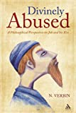 Divinely Abused : A Philosophical Perspective on Job and His Kin, Verbin, Nehama and Verbin, 0826435882