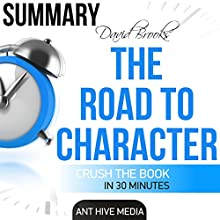 David Brooks' The Road to Character - Summary & Analysis | Livre audio Auteur(s) :  Ant Hive Media Narrateur(s) : David J. Bell