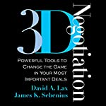 3-D Negotiation: Powerful Tools to Change the Game in Your Most Important Deals | David A. Lax,James K. Sebenius