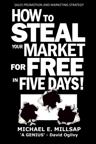 Download Sales Promotion and Marketing Strategy: How to Steal Your Market for Free in Five Days! pdf