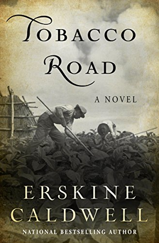 Tobacco road a novel kindle edition by erskine caldwell tobacco road a novel by caldwell erskine fandeluxe Images
