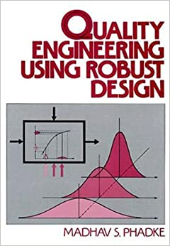 Book Quality Engineering Using Robust Design by Madhav S. Phadke (12-May-1989)