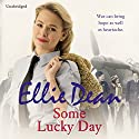 Some Lucky Day Audiobook by Ellie Dean Narrated by Julie Maisey