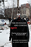 The Russians Are Coming, Again: The First Cold War as Tragedy, the Second as Farce