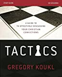 Tactics Study Guide with DVD: A Guide to Effectively Discussing Your Christian Convictions