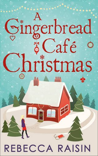 A Gingerbread Cafe Christmas: Christmas at the Gingerbread Cafe / Chocolate Dreams at the Gingerbread Cafe / Christmas Wedding at the Gingerbread Cafe by Carina