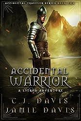 Accidental Warrior: A LitRPG Accidental Traveler Adventure