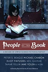 People of the Book: A Decade of Jewish Science Fiction & Fantasy Kindle Edition