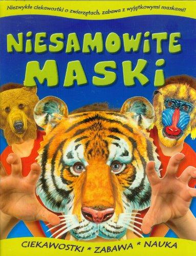 Niesamowite maski tygrys praca zbiorowa